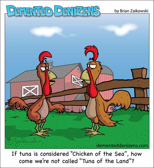 Demented Denizens: Tuna of the Land